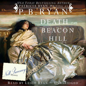 Death on Beacon Hill audiobook by Official Website of P.B. Ryan, Author of the Nell Sweeney Historical Mystery Series